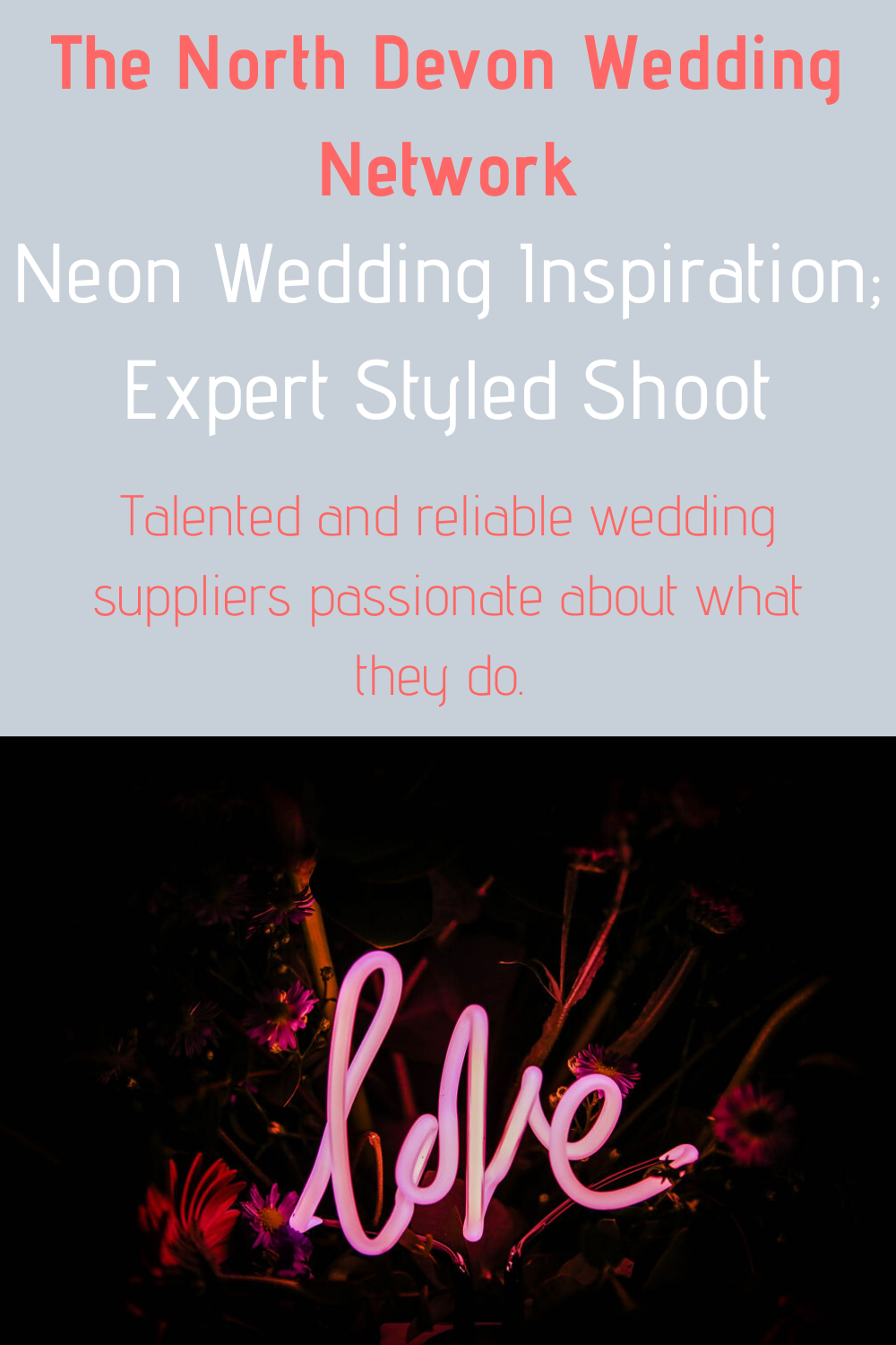 Neon Wedding inspiration; expert styled shoot